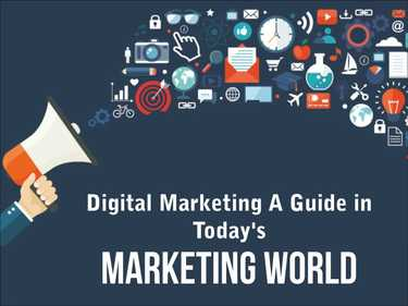 Digital Marketing A Guide in Today's Marketing World